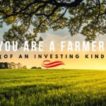 You are a Farmer! (Of An Investing Kind)