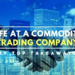 Life at a Commodity Trading Company: My Top Takeaways