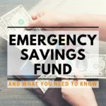 Emergency Savings Fund & What You Need To Know