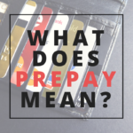 What Does Prepay Mean?