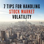 7 Tips For Handling Stock Market Volatility