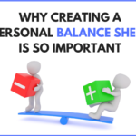 Why Creating a Personal Balance Sheet is So Important