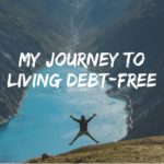 My Journey To Living Debt-free
